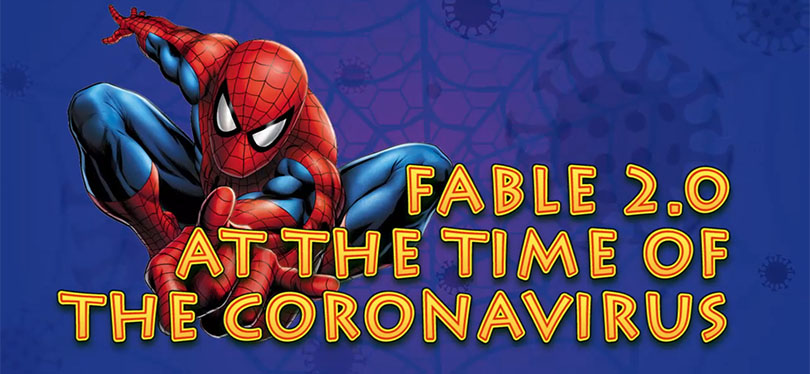 Fable 2.0 in the time of the Coronavirus 19