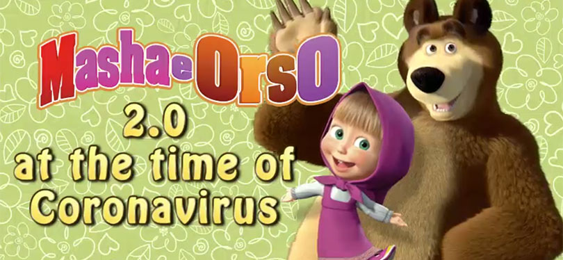 Masha and the Bear 2.0 in the time of the Coronavirus 19